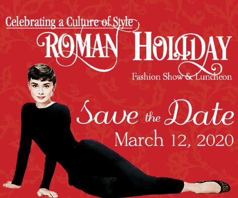 Roman Holiday Fashion Show & Luncheon